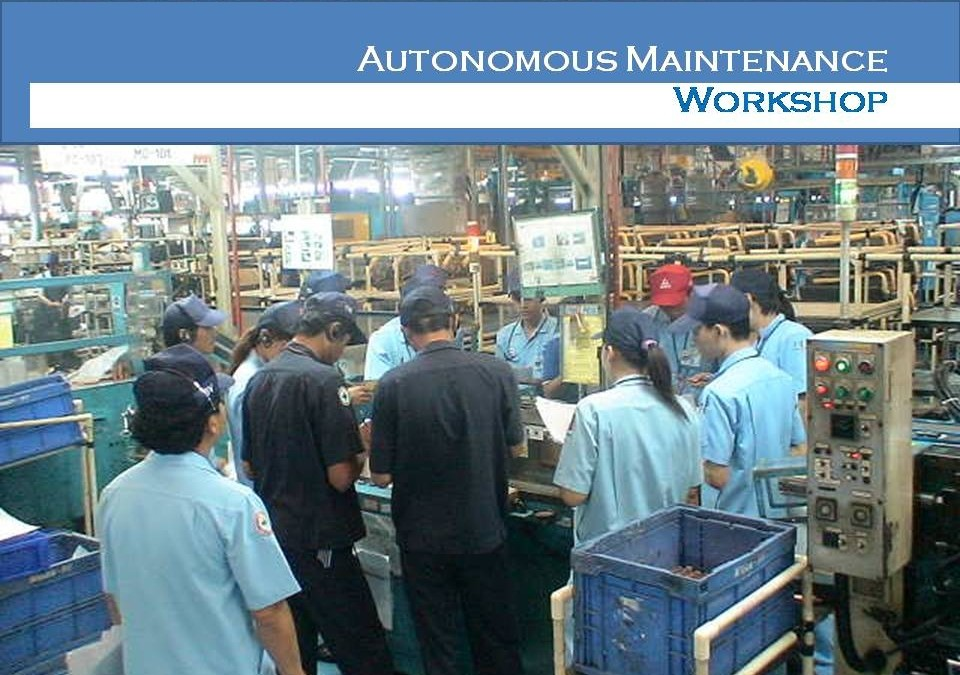 Autonomous Maintenance Workshop (In House Training)