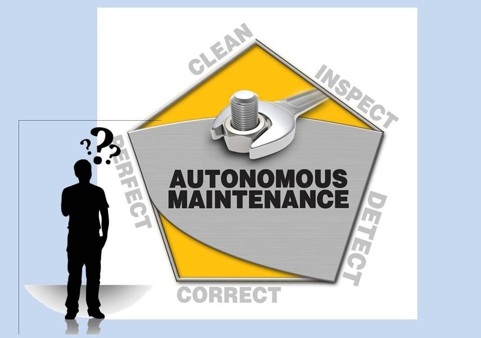 Autonomous Maintenance ทำอย่างไรให้ถูกต้อง